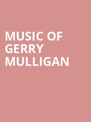 Music%20of%20Gerry%20Mulligan%20 at Rose Theater