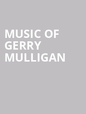 Music of Gerry Mulligan  at Rose Theater