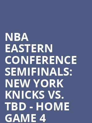 NBA%20Eastern%20Conference%20Semifinals:%20New%20York%20Knicks%20vs.%20TBD%20-%20Home%20Game%204%20(Date:%20TBD%20-%20If%20Necessary) at Madison Square Garden
