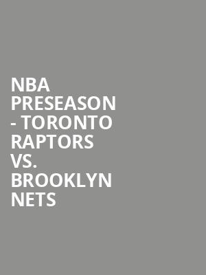 NBA Preseason - Toronto Raptors vs. Brooklyn Nets at Nassau Coliseum