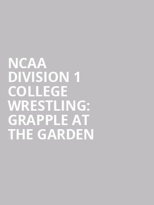 NCAA%20Division%201%20College%20Wrestling:%20Grapple%20at%20the%20Garden at Madison Square Garden