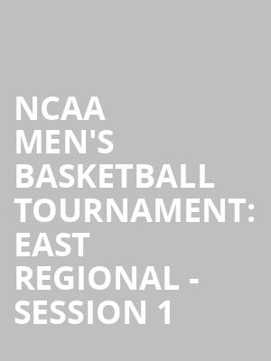 NCAA Men's Basketball Tournament%3A East Regional - Session 1 at Madison Square Garden