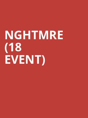 NGHTMRE (18+ Event) at Terminal 5