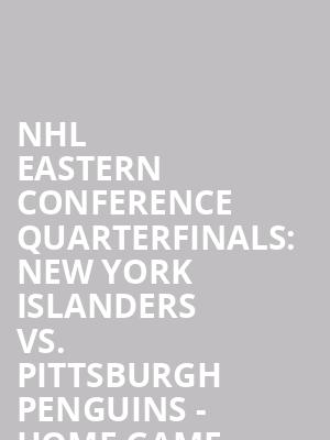 NHL%20Eastern%20Conference%20Quarterfinals:%20New%20York%20Islanders%20vs.%20Pittsburgh%20Penguins%20-%20Home%20Game%203%20(If%20Necessary) at Nassau Coliseum