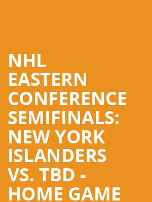 NHL%20Eastern%20Conference%20Semifinals:%20New%20York%20Islanders%20vs.%20TBD%20-%20Home%20Game%202%20(Date:%20TBD%20-%20If%20Necessary) at Nassau Coliseum