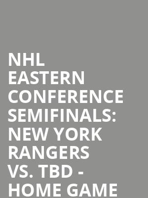 NHL%20Eastern%20Conference%20Semifinals:%20New%20York%20Rangers%20vs.%20TBD%20-%20Home%20Game%204%20(Date:%20TBD%20-%20If%20Necessary) at Madison Square Garden