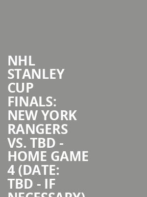 NHL%20Stanley%20Cup%20Finals:%20New%20York%20Rangers%20vs.%20TBD%20-%20Home%20Game%204%20(Date:%20TBD%20-%20If%20Necessary) at Madison Square Garden
