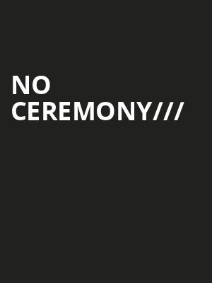NO CEREMONY%2F%2F%2F at Concert Hall At Suny Purchase