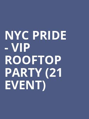 NYC Pride - VIP Rooftop Party (21+ Event) at Hudson Terrace