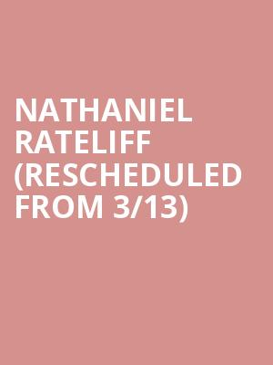 Nathaniel Rateliff (Rescheduled from 3/13) at Town Hall Theater