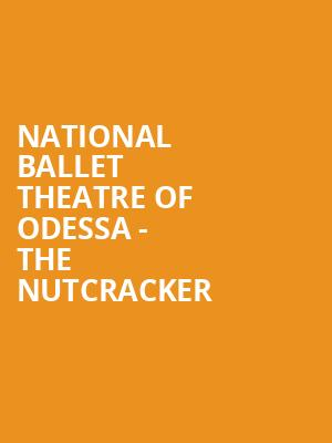 National Ballet Theatre of Odessa - The Nutcracker at Chase Room