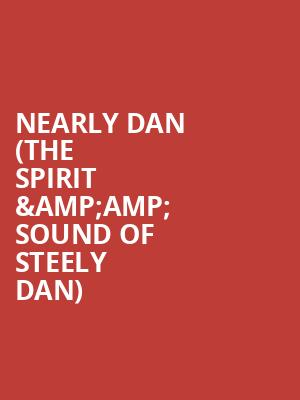 Nearly Dan (The Spirit %26amp%3B Sound of Steely Dan) at Bergen Performing Arts Center