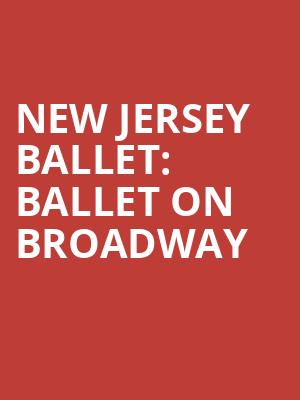 New Jersey Ballet%3A Ballet On Broadway at Bergen Performing Arts Center