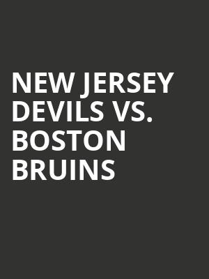 New Jersey Devils vs. Boston Bruins at Prudential Center
