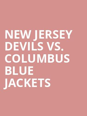 New Jersey Devils vs. Columbus Blue Jackets at Prudential Center
