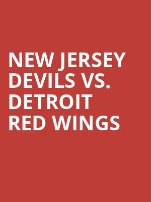 New%20Jersey%20Devils%20vs.%20Detroit%20Red%20Wings at Prudential Center