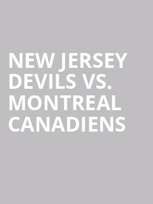 New Jersey Devils vs. Montreal Canadiens at Prudential Center