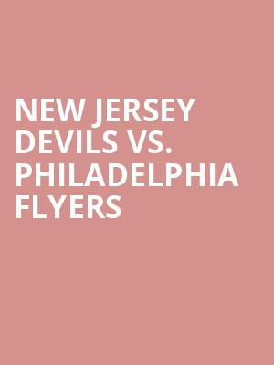 New%20Jersey%20Devils%20vs.%20Philadelphia%20Flyers at Prudential Center