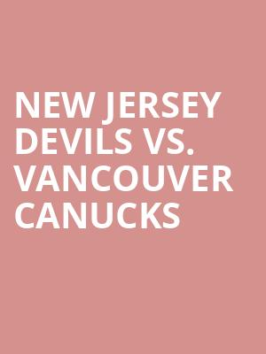 New%20Jersey%20Devils%20vs.%20Vancouver%20Canucks at Prudential Center