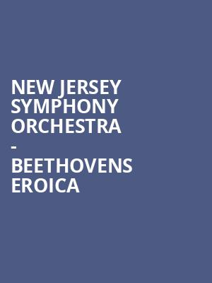 New Jersey Symphony Orchestra - Beethovens Eroica at Chase Room