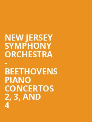 New Jersey Symphony Orchestra - Beethovens Piano Concertos 2, 3, and 4 at Chase Room