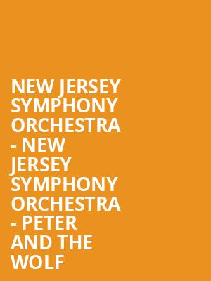 New Jersey Symphony Orchestra - New Jersey Symphony Orchestra - Peter and the Wolf at Victoria Theater