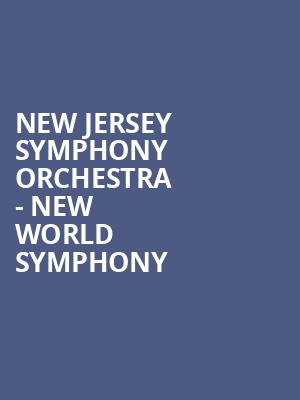 New Jersey Symphony Orchestra - New World Symphony & Beyond at Chase Room