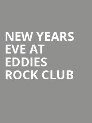 New Years Eve at Eddies Rock Club at Concert Hall At Suny Purchase