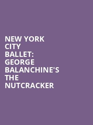 New York City Ballet%3A George Balanchine's The Nutcracker at David H Koch Theater