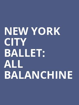 New%20York%20City%20Ballet:%20All%20Balanchine at David H Koch Theater