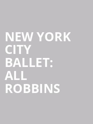 New%20York%20City%20Ballet:%20All%20Robbins at David H Koch Theater