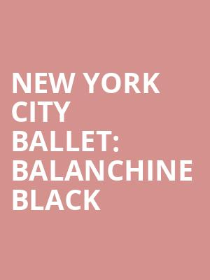 New%20York%20City%20Ballet:%20Balanchine%20Black%20 at David H Koch Theater