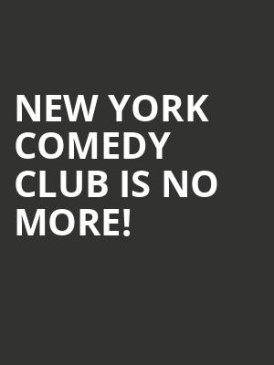 New York Comedy Club is no more