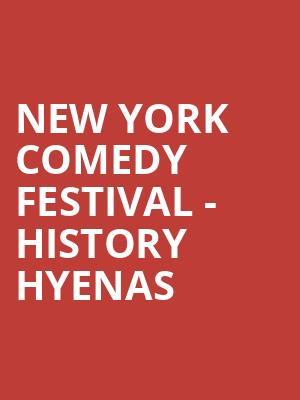 New York Comedy Festival - History Hyenas at Gramercy Theatre