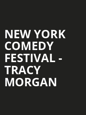 New York Comedy Festival - Tracy Morgan at Beacon Theater