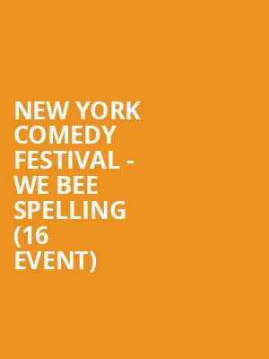 New York Comedy Festival - We Bee Spelling (16+ Event) at Gramercy Theatre