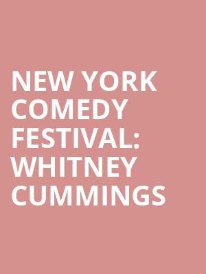 New%20York%20Comedy%20Festival:%20Whitney%20Cummings at Town Hall Theater