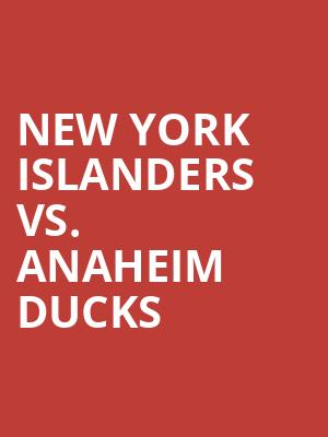 New%20York%20Islanders%20vs.%20Anaheim%20Ducks at Nassau Coliseum