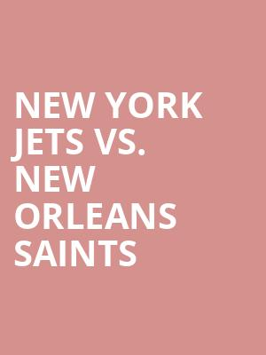 New%20York%20Jets%20vs.%20New%20Orleans%20Saints at MetLife Stadium