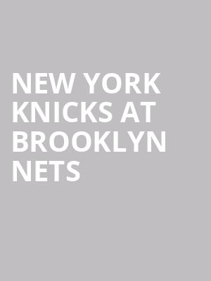 New York Knicks at Brooklyn Nets at Barclays Center