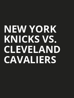 New York Knicks vs. Cleveland Cavaliers at Madison Square Garden