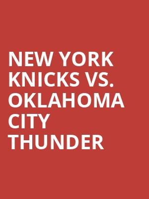 New York Knicks vs. Oklahoma City Thunder at Madison Square Garden