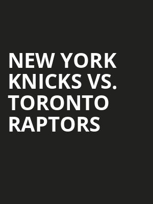 New York Knicks vs. Toronto Raptors at Madison Square Garden