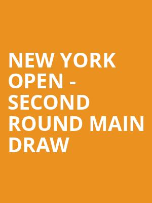 New York Open - Second Round Main Draw at Nassau Coliseum