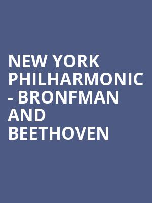 New York Philharmonic - Bronfman and Beethoven at David Geffen Hall at Lincoln Center