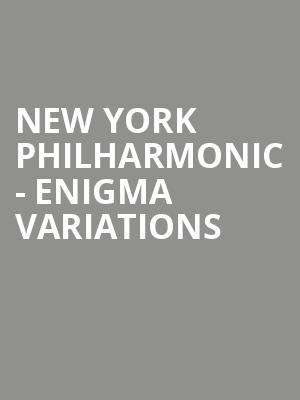 New York Philharmonic - Enigma Variations at David Geffen Hall at Lincoln Center