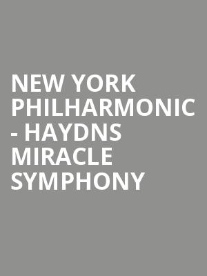 New York Philharmonic - Haydns Miracle Symphony at David Geffen Hall at Lincoln Center