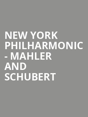 New York Philharmonic - Mahler and Schubert at David Geffen Hall at Lincoln Center