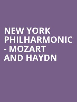 New York Philharmonic - Mozart and Haydn at David Geffen Hall at Lincoln Center