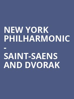 New York Philharmonic - Saint-Saens and Dvorak at David Geffen Hall at Lincoln Center